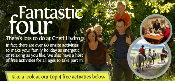 Fantastic Four. There's lots to do at Crieff Hydro, over 60 activities.