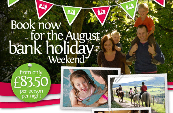 Book now for the August bank holiday break