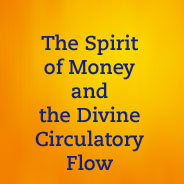 The Spirit of Money and the Divine Circulatory                   Flow